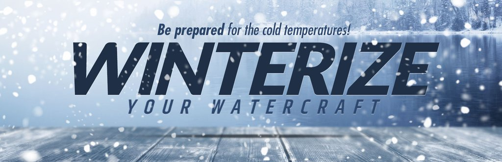 Winterize your watercraft